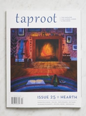 Taproot, Issue 25: Hearth