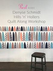 Hills 'n' Hollers Quilt Along Workshop with Denyse Schmidt