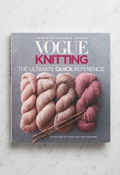- RESERVE A COPY - Vogue Knitting: The Ultimate Quick Reference