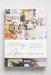 Making A Life By Melanie Falick