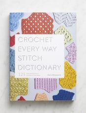 Crochet Every Way Stitch Dictionary