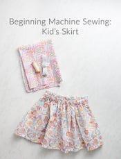 UPCOMING - Beginning Machine Sewing: Kid's Skirt
