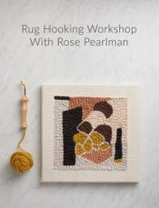 UPCOMING - Rug Hooking Workshop with Rose Pearlman