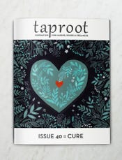 Taproot Magazine, 40: Cure, 2020